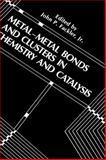 Metal-Metal Bonds and Clusters in Chemistry and Catalysis, Fackler Jr., John P., 0306435276
