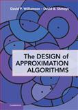 The Design of Approximation Algorithms, Williamson, David P. and Shmoys, David B., 0521195276