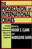 The Prosecution of International Crimes 9780765805270