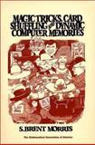 Magic Tricks, Card Shuffling and Dynamic Computer Memories, S. Brent Morris, 0883855275