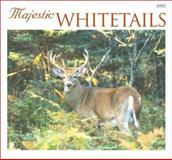 Majestic Whitetails 2002, Voyageur Press Staff, 0896585271