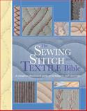 The Sewing Stitch and Textile Bible, Lorna Knight, 0896895270