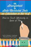 The Stranglehold of State-Mandated Tests on Education in the US, Charles Martinetz, 1468015273