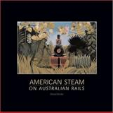 American Steam on Australian Rails, Burke, David, 0253345278