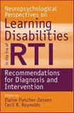Neuropsychological Perspectives on Learning Disabilities in the Era of RTI : Recommendations for Diagnosis and Intervention, , 0470225270