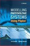 Modelling Photovoltaic Systems Using PSpice, Castaner, Luis and Silvestre, Santiago, 0470845279