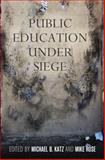 Public Education under Siege, , 081224527X