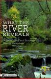 What the River Reveals : Understanding and Restoring Healthy Watersheds, Rapp, Valerie, 0898865271