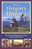 Hiking Oregon's History, William L. Sullivan, 0961815272