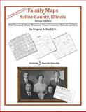 Family Maps of Saline County, Illinois, Deluxe Edition : With Homesteads, Roads, Waterways, Towns, Cemeteries, Railroads, and More, Boyd, Gregory A., 1420315277