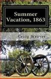 Summer Vacation 1863, Craig Weaver, 1470125277