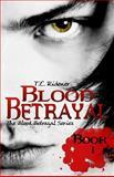 Blood Betrayal, T. Ridener, 1479135275