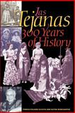 Las Tejanas : 300 Years of History, Acosta, Teresa Palomo and Winegarten, Ruthe, 0292705271