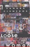 Loose Woman, Sandra Cisneros, 0679755276