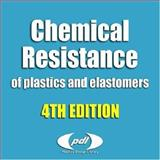 Chemical Resistance of Plastics and Elastomers : Rubbers, Thermoplastics, Thermoplastic Elastomers, and Thermosets, Woishnis, William, 0815515278