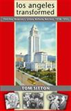 Los Angeles Transformed, Tom Sitton, 0826335276