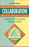 School-Based Collaboration with Families : Constructing Family-School-Agency Partnerships That Work, O'Callaghan, J. Brien, 1555425275