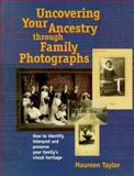 Uncovering Your Ancestry Through Family Photographs, Maureen A. Taylor, 1558705279