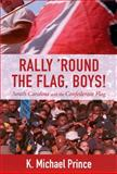 Rally 'Round the Flag, Boys!, K. Michael Prince, 157003527X
