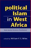 Political Islam in West Africa : State-Society Relations Transformed, , 1588265277
