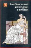 Entre Mito y Política, Vernant, Jean-Pierre, 9681665279