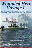 Wounded Hero Voyage I, Robert Brown, 1463725272