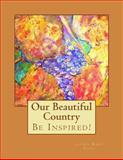 Our Beautiful Country, Laurel Marie Sobol and Laurel Sobol, 1477515275