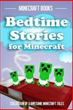 Bedtime Stories for Minecraft: Collection of 3 Awesome Minecraft Tales, Minecraft Books, 150034527X