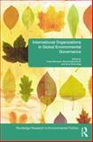 International Organizations in Global Environmental Governance, , 0415845270
