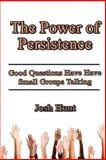 The Power of Persistence, Josh Hunt, 1500575275