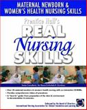 Prentice Hall Real Nursing Skills : Maternal-Newborn and Women's Health Nursing Skills, Prentice-Hall Staff and Pearson Education Staff, 0131915274