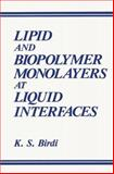 Lipid and Biopolymer Monolayers at Liquid Interfaces, Birdi, K. S., 1489925279