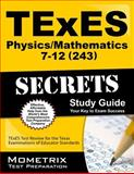 Texes Physics/Mathematics 7-12 (243) Secrets Study Guide : TExES Test Review for the Texas Examinations of Educator Standards, TExES Exam Secrets Test Prep Team, 1630945277