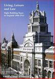 Living, Leisure and Law : Eight Building Types in England 1800-1914, Brandwood, Geoff, 190496527X