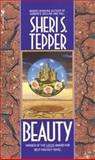 Beauty, Sheri S. Tepper and Sheri S. Tepper, 0553295276