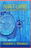 Nature - An Economic History, Vermeij, Geerat J., 0691115273