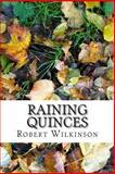 Raining Quinces, Robert Wilkinson, 1482745275