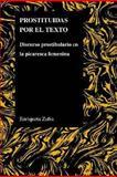 Prostituidas Por el Texto : Discurso Prostibulario en la Picaresca Femenina, Zafra, Enriqueta, 1557535272