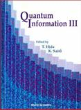 Quantum Information III : Proceedings of the Third International Conference, Meijo University, Japan 7-10 March 2000, International Conference on Quantum Info, 9810245270