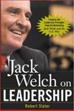 Jack Welch on Leadership : Abridged from Jack Welch and the GE Way, Slater, Robert and Welch, Jack, 0071435271