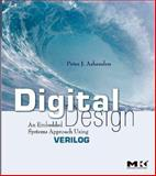 Digital Design : An Embedded Systems Approach Using Verilog, Ashenden, Peter J., 0123695279