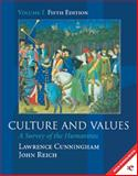 Culture and Values : A Survey of the Humanities, Cunningham, Lawrence and Reich, John, 0155065270