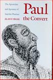 Paul the Convert : The Apostolate and Apostasy of Saul the Pharisee, Segal, Alan F., 0300045271