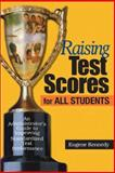 Raising Test Scores for All Students : An Administrator's Guide to Improving Standardized Test Performance, Kennedy, Eugene, 076194527X