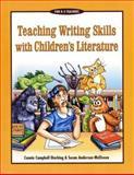 Teaching Writing Skills with Children's Literature, Dierking, Connie C. and Anderson-McElveen, Susan, 0929895274