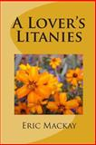 A Lover's Litanies, Eric Mackay, 1453885277