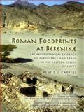Roman Food Prints at Berenike : Archaeobotanical Evidence of Subsistence and Trade in the Eastern Desert of Egypt, Cappers, Rene T. J., 1931745277