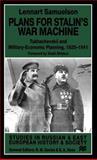 Plans for Stalin's War Machine : Tukhachevskii and Military-Economic Planning, 1925-1941, Samuelson, Lennart and Lennart, Samuelson, 031222527X