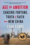Age of Ambition, Evan Osnos, 0374535272