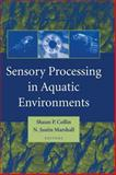 Sensory Processing in Aquatic Environments, , 0387955275